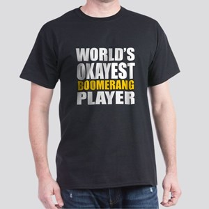 Worlds Okayest Boomerang Player Desig Dark T-Shirt