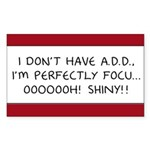 I Don't Have A.D.D. - Shiny Rectangle Sticker 50