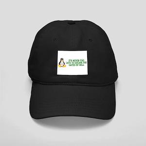 It's never too late Black Cap