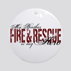 Brother My Hero - Fire & Rescue Ornament (Round)