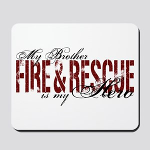 Brother My Hero - Fire & Rescue Mousepad
