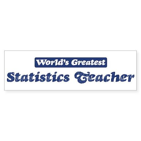 Worlds greatest Statistics Te Bumper Sticker