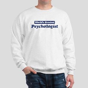 Worlds greatest Psychologist Sweatshirt