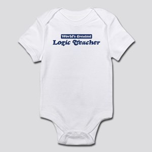 Worlds greatest Logic Teacher Infant Bodysuit