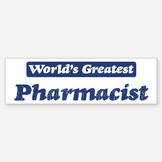 Worlds greatest Pharmacist Bumper Bumper Bumper Sticker