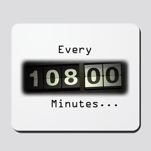 Every 108 Minutes Mousepad