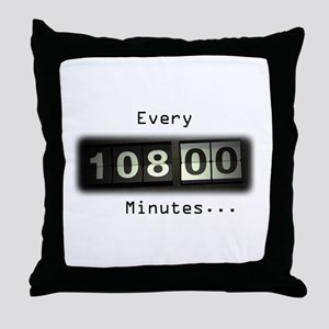 Every 108 Minutes Throw Pillow