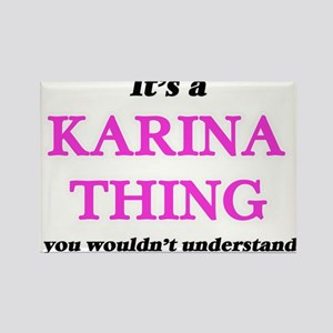 It's a Karina thing, you wouldn't Magnets