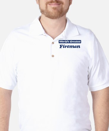Worlds greatest Fireman Golf Shirt