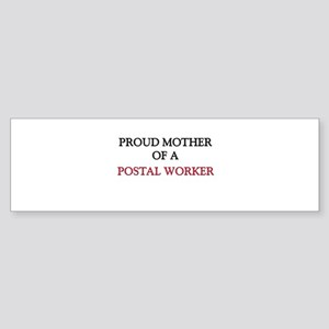 Proud Mother Of A POSTAL WORKER Bumper Sticker