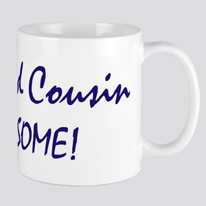 My Second Cousin is awesome Mug