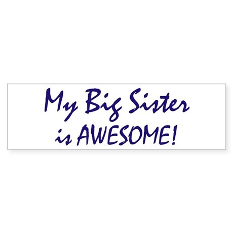 My Big Sister is awesome Bumper Sticker