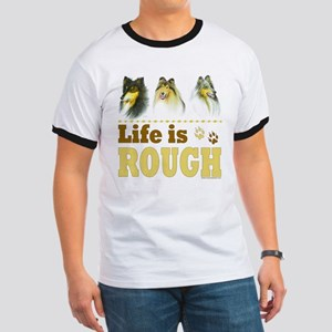 Life is Rough (Collie) Ringer T