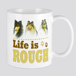 Life is Rough (Collie) Mug