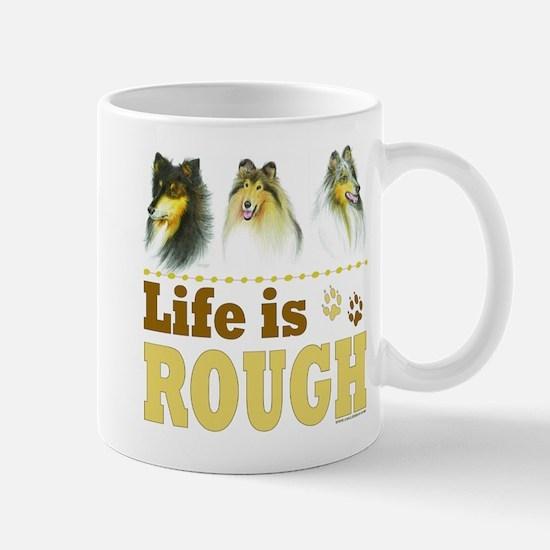 Life is Rough (Collie) Mug