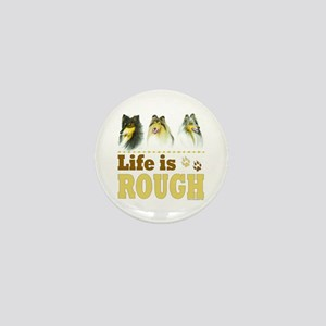 Life is Rough (Collie) Mini Button