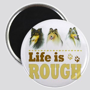 Life is Rough (Collie) Magnet