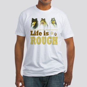 Life is Rough (Collie) Fitted T-Shirt