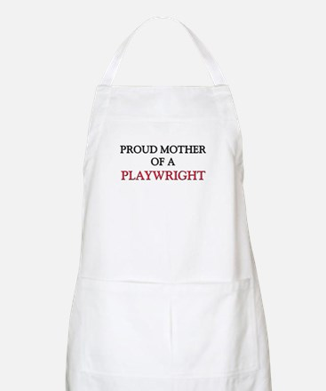 Proud Mother Of A PLAYWRIGHT BBQ Apron