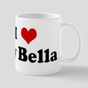 I Love My Bella Mug
