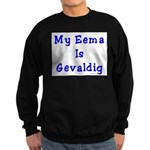 Jewish Eema is Gevaldig Sweatshirt (dark)