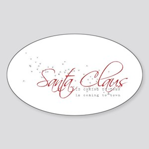 Santa Claus is coming to Town Oval Sticker