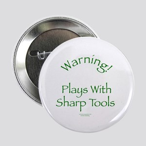 "Warning - Sharp Tools 2.25"" Button"