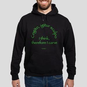 I Think, Therefore I Carve Hoodie (dark)