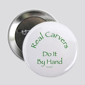 "Carvers Do It By Hand 2.25"" Button"