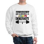 Bodybuilding Intensity Builds Immensity Sweatshirt