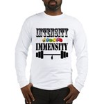 Bodybuilding Intensity Builds Long Sleeve T-Shirt