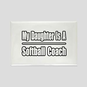 """Daughter..Softball Coach"" Rectangle Magnet"