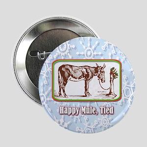 "Happy Mule, Tied... 2.25"" Button"