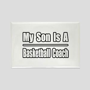 """My Son..Basketball Coach"" Rectangle Magnet"