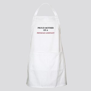 Proud Mother Of A PHYSICIAN ASSISTANT BBQ Apron