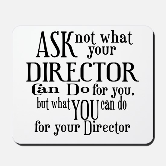 Ask Not Director Mousepad