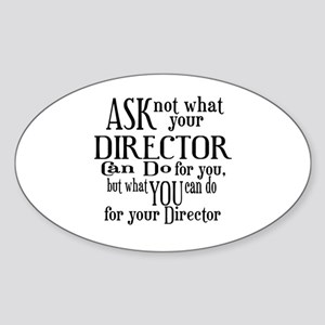 Ask Not Director Oval Sticker