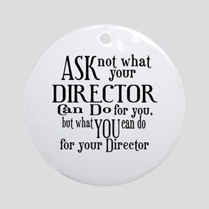 Ask Not Director Ornament (Round)