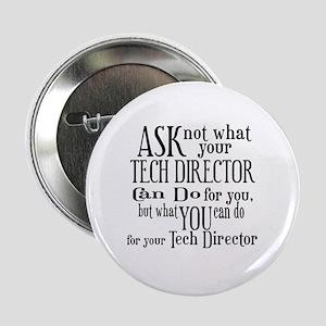 """Ask Not Tech Director 2.25"""" Button"""