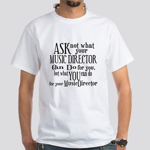 Ask Not Music Director White T-Shirt