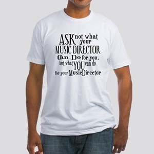 Ask Not Music Director Fitted T-Shirt