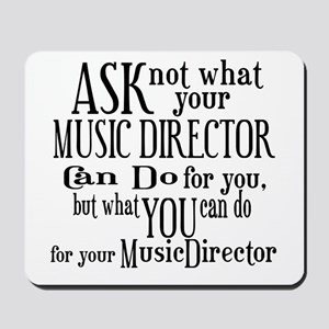Ask Not Music Director Mousepad