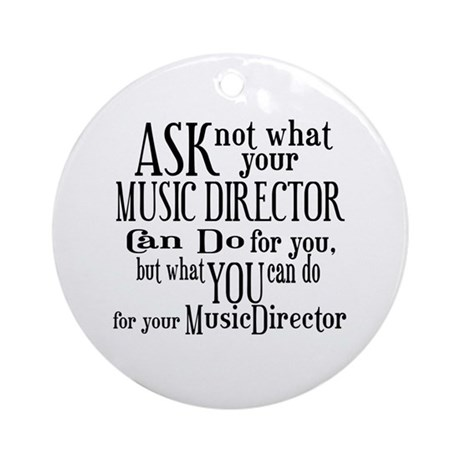 Ask Not Music Director Ornament (Round)
