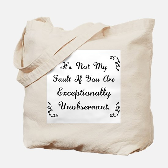 Exceptionally Unobservant Tote Bag