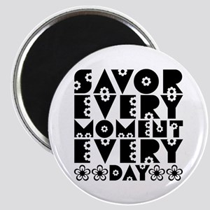 SAVOR EVERY MOMENT Magnet