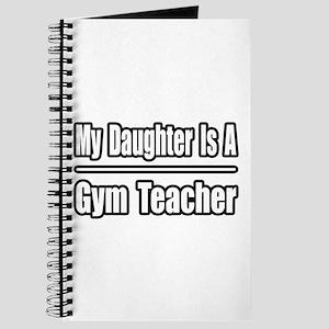 """""""My Daughter..Gym Teacher"""" Journal"""