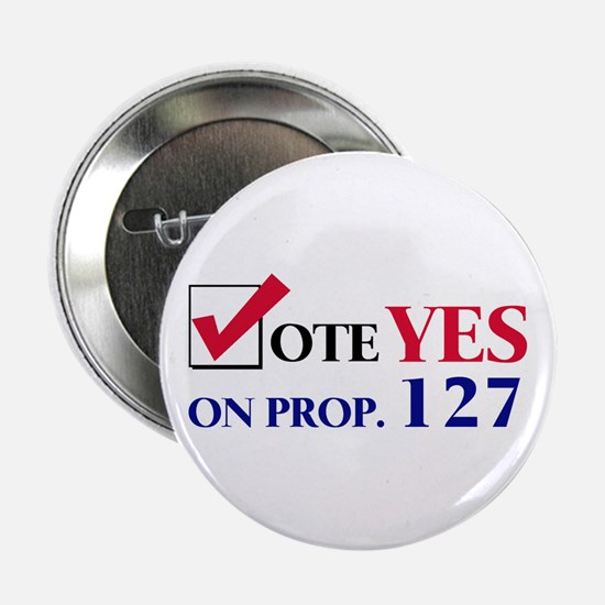 Vote YES on Prop 127 Button