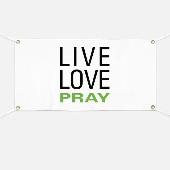 Live Love Pray Banner