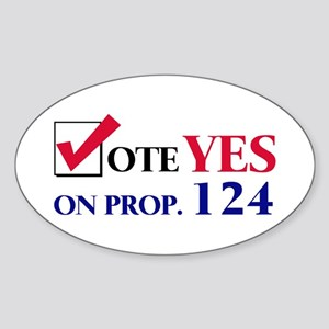 Vote YES on Prop 124 Oval Sticker