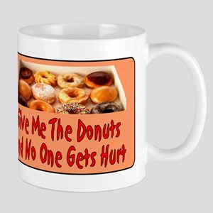 Give Me The Donuts Mug